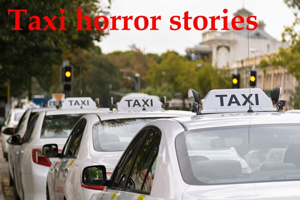 Taxi horror stories