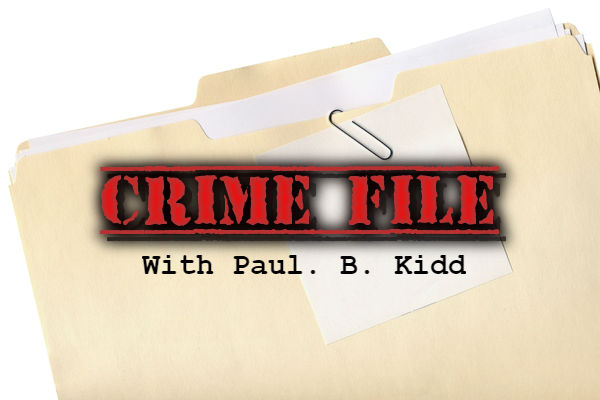 Crimefile with Paul B Kidd, August 6th