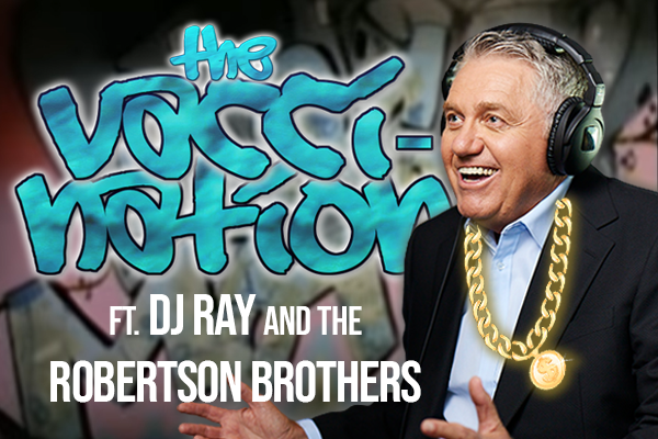 Article image for Vacci-Nation: The new hit single from DJ Ray and the Robertson Brothers